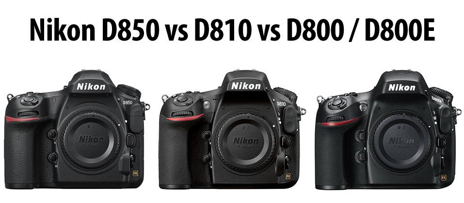 Nikon D850 vs D810 vs D800 / D800E